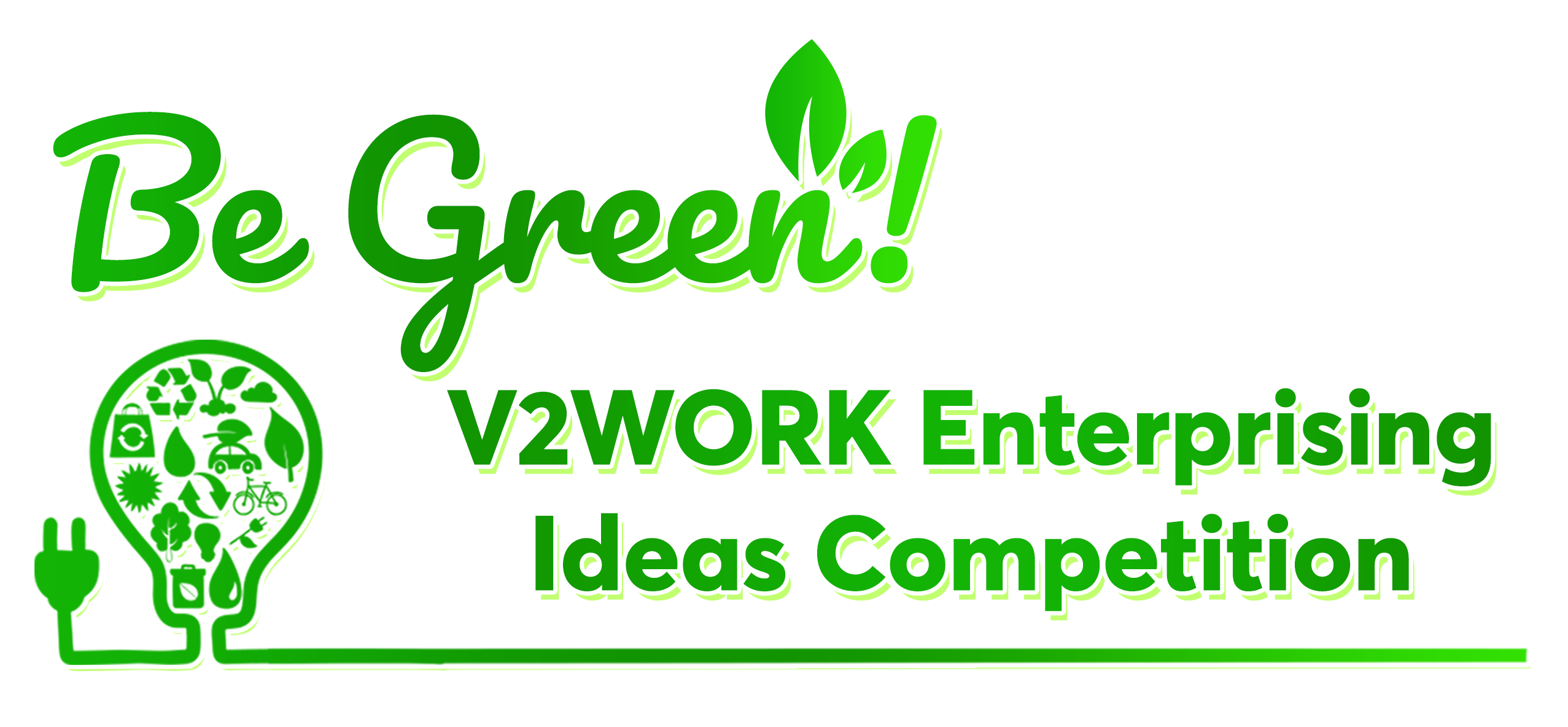 Be Green! V2WORK Enterprising Ideas Competition
